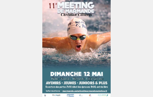 11° meeting Christian CILLIERES LE 12 MAI PISCINE AQUAVAL MARMANDE